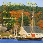 Our Maine Songs von Schooner Fare