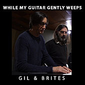 While My Guitar Gently Weeps von Gil