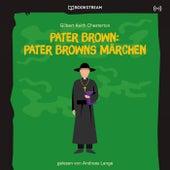 Pater Brown: Pater Browns Märchen von Pater Brown