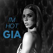 I'm Hot by Gia