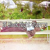 25 Black Night Storms by Rain Sounds and White Noise