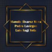 Manolo Álvarez Mera, Pedro Lavirgen y Luis Sagi Vela by Manolo Alvarez Mera, Pedro Lavirgen, Luis Sagi Vela