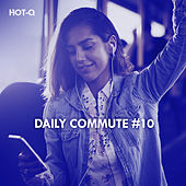 Daily Commute, Vol. 10 by Hot Q