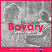 Madame Bovary (Bande originale de la fiction France Culture) by Mathieu Lamboley