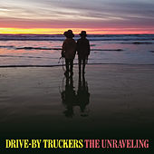 The Unraveling by Drive-By Truckers