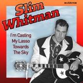 I'm Casting My Lasso Towards The Sky (Original Version) by Slim Whitman