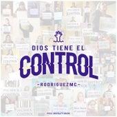 Dios Tiene el Control by RodriguezMC