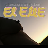 Champagne on the Brain by Elle