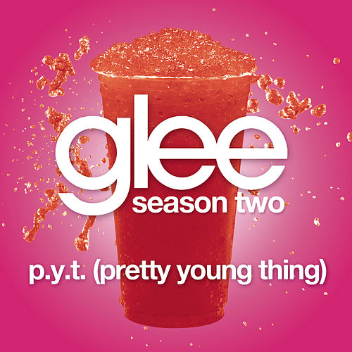 P.Y.T. (Pretty Young Thing) (Glee Cast Version) by Glee Cast