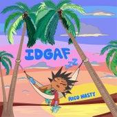 IDGAF by Rico Nasty
