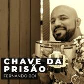 Chave da Prisão by Fernando Boi
