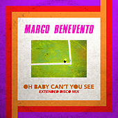 Oh Baby Can't You See (Extended Disco Mix) de Marco Benevento