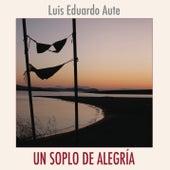 Un Soplo De Alegria de Luis Eduardo Aute