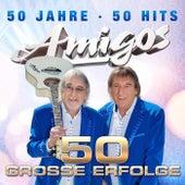 50 große Erfolge - 50 Jahre - 50 Hits von Amigos