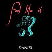 Feel Like It de Daniel