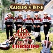 15 Claves En Corrido de Carlos y José