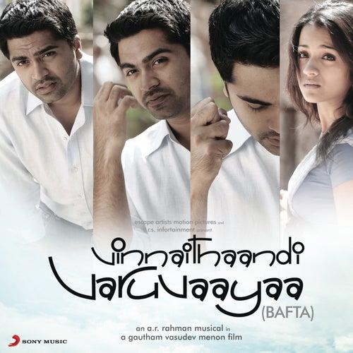 Vinnathaandi Varuvaayaa Bafta by Various Artists