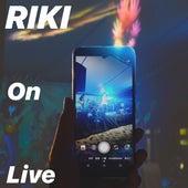 Riki on Live by Riki