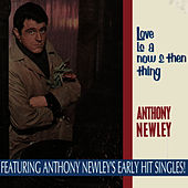 Love Is a Now & Then Thing by Anthony Newley