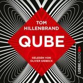 Qube (Ungekürzt) von Tom Hillenbrand