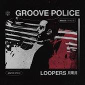 Groove Police de Loopers