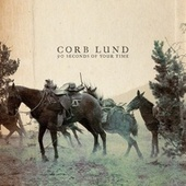 90 Seconds Of Your Time de Corb Lund