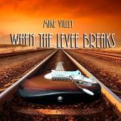 When the Levee Breaks de Mike Villet
