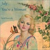 July You're a Woman by David Kuncicky