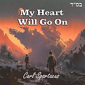 My Heart Will Go On by Carl Spartacus
