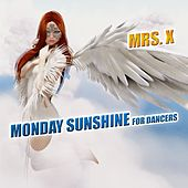 Monday Sunshine for Dancers by Mrs X