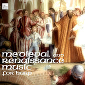 Medieval and Renaissance Music for Harp by Medieval Renaissance Music Ensemble