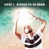 Bygger på en drøm by Chief 1