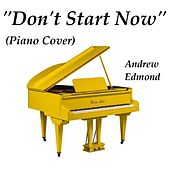 Don't Start Now by Andrew Edmond