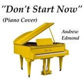Don't Start Now de Andrew Edmond