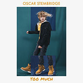 Too Much by Oscar Stembridge