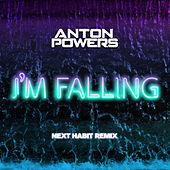 I'm Falling (Next Habit Edit) de Anton Powers