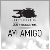 Ay! Amigo (Versión 30 Aniversario) de Banda Los Recoditos