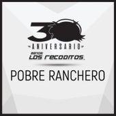 Pobre Ranchero (Versión 30 Aniversario) de Banda Los Recoditos
