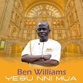 Yesu Nni Mua by Ben Williams