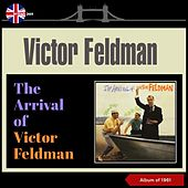 The Arrival of Victor Feldman (Album of 1961) by Victor Feldman