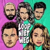 Loop Niet Weg by Kris Kross Amsterdam