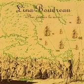 Lina Boudreau  « Plus jamais la mer » by Lina Boudreau