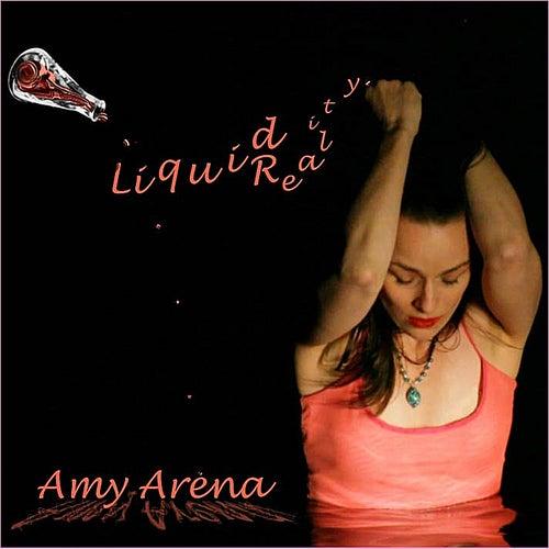 Liquid Reality von Amy Arena