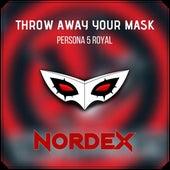 Throw Away Your Mask (Persona 5: Royal) de Nordex