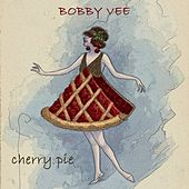 Cherry Pie di Bobby Vee