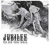 To See You Well by Jubilee