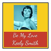Be My Love von Keely Smith