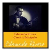 Edmundo Rivero Canta a Discépolo de Edmundo Rivero