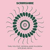 Thru You (Nite Jewel Remix) by Scrimshire