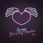 You're My Chocolate de Savages
